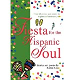 img - for Fiesta for the Hispanic SoulFIESTA FOR THE HISPANIC SOUL by Soto, Ruben (Author) on Dec-01-2003 Paperback book / textbook / text book