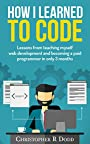 How I Learned to Code: Lessons From Teaching Myself Web Development and Becoming a Paid Programmer in Only 3 Months