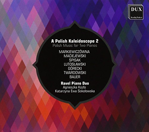 (A Polish Kaleidoscope -  Polish Music for Two Pianos, Vol.)