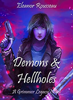 Demons & Hellholes: A Grimmer Legacy novel by [Rousseau, Eleanor]