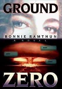 Ground Zero by Bonnie Ramthun (1999-08-30)