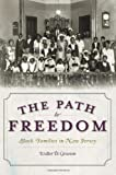 img - for Path to Freedom, The: Black Families in New Jersey book / textbook / text book