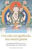 Una Vida con Significado, una Muerte Gozosa, Gueshe Kelsang Gyatso, 8493314846