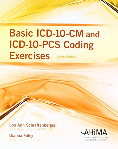Basic ICD-10-CM and ICD-10-PCS Coding Exercises, 2018