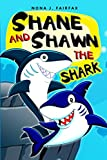 Shane and Shawn the Shark