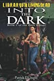 Into The Dark: Book 2 of a Zombie Trilogy (Dark Trilogy)