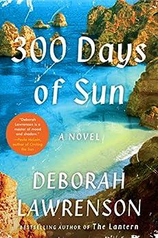 300 Days of Sun: A Novel by [Lawrenson, Deborah]