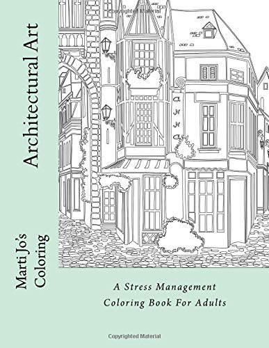 Architectural Art: A Stress Management Coloring Book For Adults ...