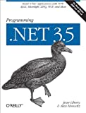Programming . NET 3. 5, Jesse Liberty and Alex Horovitz, 059652756X
