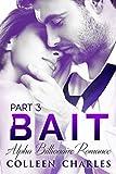 Bait: Alpha Billionaire Romance Part 3