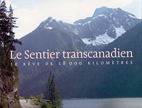 Le sentier transcanadien Le rêve de 18000 kilomètres