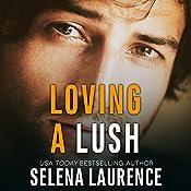 Loving a Lush   Selena Laurence