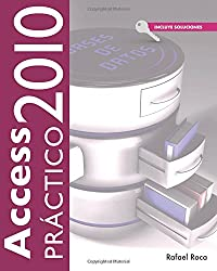 Access 2010 Práctico (Spanish Edition)