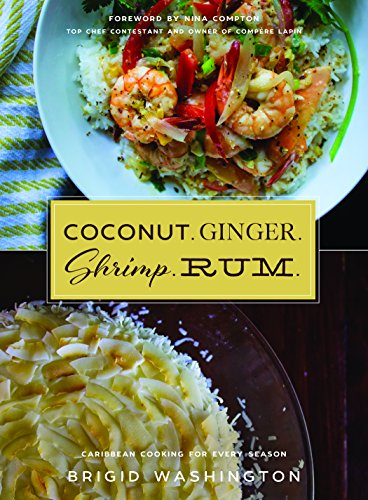Search : Coconut. Ginger. Shrimp. Rum.: Caribbean Flavors for Every Season