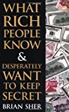 img - for By Brian Sher - What Rich People Know & Desperately Want to Keep Secret (2001-09-28) [Paperback] book / textbook / text book