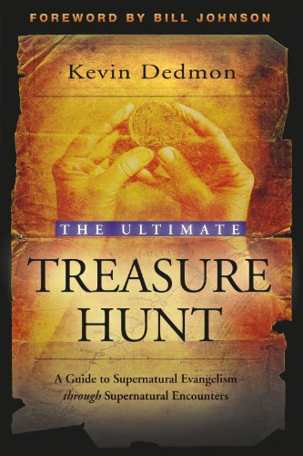 The Ultimate Treasure Hunt A Guide To Supernatural Evangelism Through Supernatural Encounters Epub