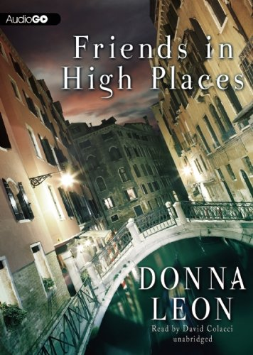 Friends in High Places   (Commissario Guido Brunetti Mysteries) (Commissario Guido Brunetti Mysteries (Audio))