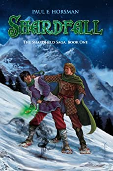 Shardfall (The Shardheld Saga Book 1) by [Horsman, Paul E.]