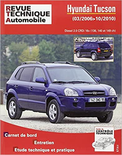 Télécharger en ligne Hyundai Tucson 03/2006>10/2010 Diesel 2.0 CRDi pdf, epub ebook