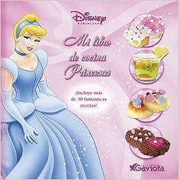 Mi libro de cocina Princesas Princesas Disney / Libros