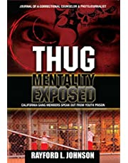 Thug Mentality Exposed Book: California Gang Members Speak Out From Prison