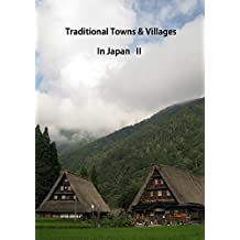 Traditional Towns & Villages in Japan: Ⅱ