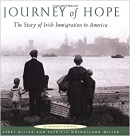 Journey of Hope: The Story of Irish Immigration to America: Kerby ...
