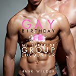 Gay Birthday: My Surprise Group Encounter   Hank Wilder