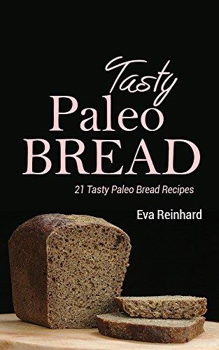 Tasty Paleo Bread 21 Tasty Paleo Bread Recipes Stone Age Bread Natural Foods Baking Bread Making