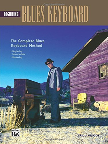 Alfred Beginning Blues Keyboard - Beginning Blues Keyboard: Complete Blues Keyboard Method