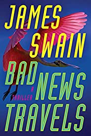 Bad News Travels: A Thriller (Lancaster & Daniels Boo