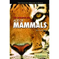 The Cenozoic Era: Age of Mammals (Geologic History of Earth (Hardcover))