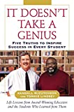 img - for It Doesn't Take A Genius: Five Truths to Inspire Success in Every Student book / textbook / text book