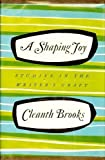 A Shaping Joy, Cleanth Brooks, 0151817758