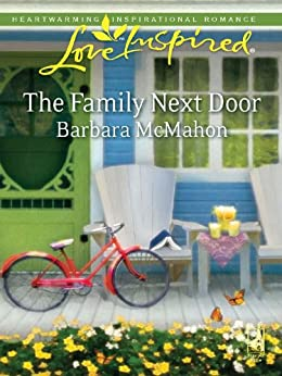 The Family Next Door (Love Inspired) by [McMahon, Barbara]