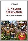 La grande séparation: Pour une écologie des civilisations par Juvin