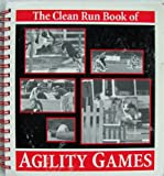 The Clean Run Book of Agility Games, Bud Houston and Stuart Mah, 0965399435