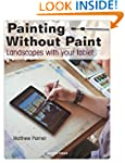 Painting Without Paint: Landscapes wi...