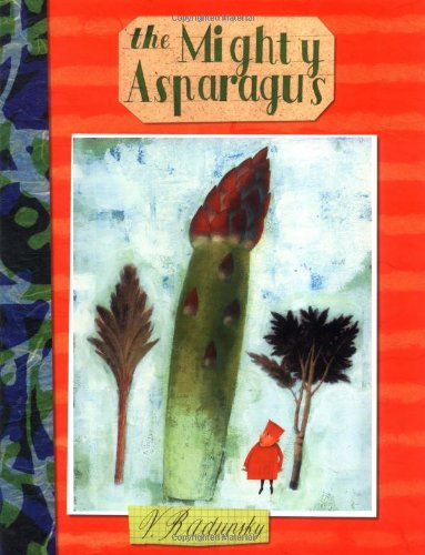 Mighty Ruler - The Mighty Asparagus (New York Times Best Illustrated Children's Books (Awards))