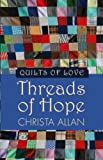 Threads of Hope, Christa Allan, 1410462714