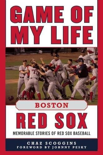 Read Online Game of My Life Boston Red Sox: Memorable Stories of Red Sox Baseball ebook