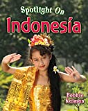 Spotlight on Indonesia, Bobbie Kalman, 0778734587