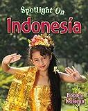 Spotlight on Indonesia, Bobbie Kalman, 0778734587