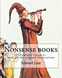 Nonsense books.  By: Edward Lear, with all the original illustrations: (Children's Classics)