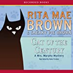 Cat of the Century: A Mrs. Murphy Mystery | Rita Mae Brown,Sneaky Pie Brown