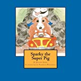 Sparky the Super Pig, Joleen Steel, 1466484136