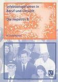 Infektionsgefahren in Beruf und Umwelt / Die Hepatitis B, Czeschinski, Peter, 3528078707