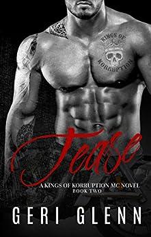 Tease (Kings of Korruption MC Book 2) by [Glenn, Geri]