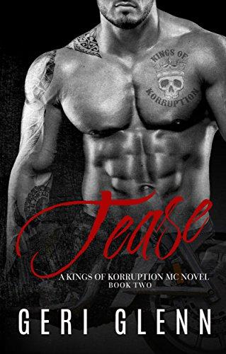 - Tease (Kings of Korruption MC Book 2)