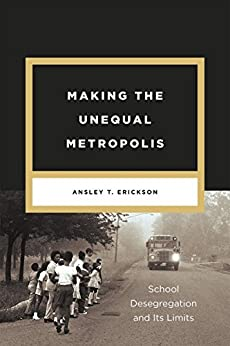 ;WORK; Making The Unequal Metropolis: School Desegregation And Its Limits (Historical Studies Of Urban America). Country family Field Spacious Consejos primer